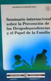 Seminario Internacional sobre la prevención de las drogodependencias y el papel de la familia